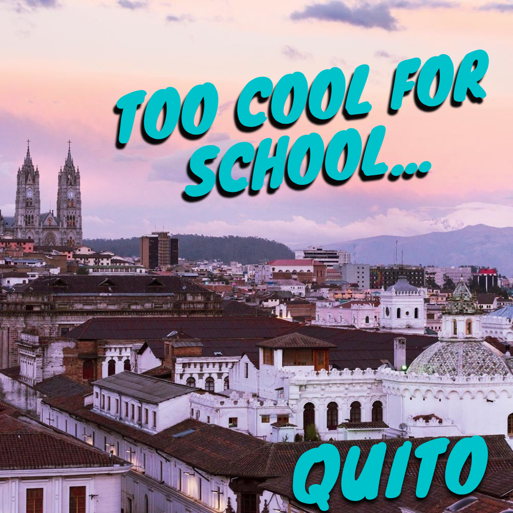 Quito the city of cool